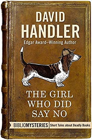 The Girl Who Did Say No (Bibliomysteries) by David Handler