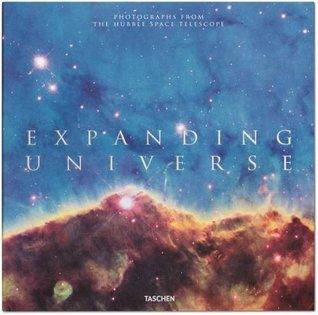 Expanding Universe: Photographs from the Hubble Space Telescope by Charles F. Bolden Jr., Zoltan Levay, Owen Edwards, John Mace Grunsfeld