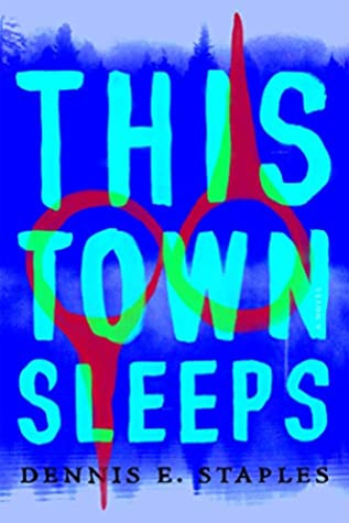 This Town Sleeps by Dennis E. Staples