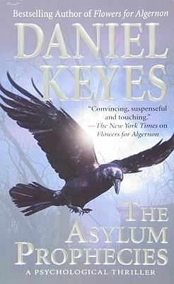 The Asylum Prophecies by Daniel Keyes