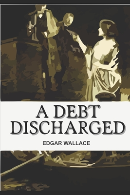 A Debt Discharged by Edgar Wallace