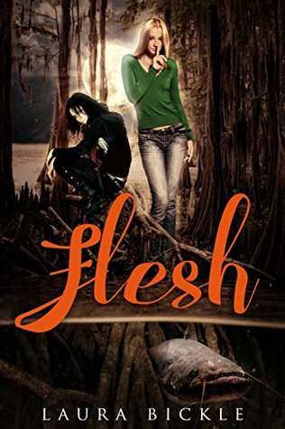 Flesh by Laura Bickle