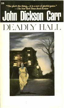 Deadly Hall by John Dickson Carr