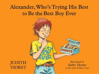 Alexander, Who's Trying His Best to Be the Best Boy Ever by Isidre Monés, Judith Viorst