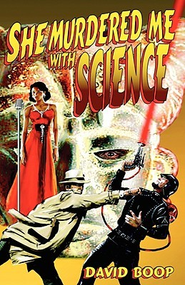 She Murdered Me with Science by David Boop