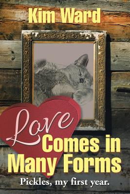 Love Comes in Many Forms by Kim Ward