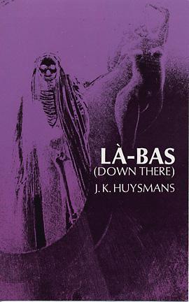 Là-Bas by Joris-Karl Huysmans, Keene Wallace