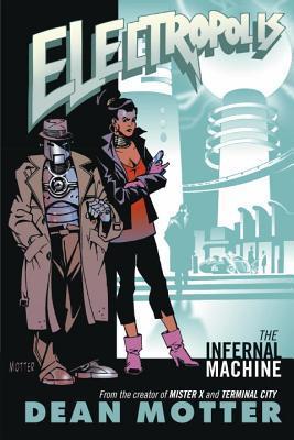 Electropolis: The Infernal Machine by Dean Motter