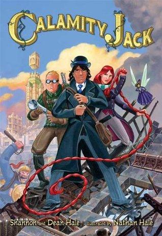 Calamity Jack by Shannon Hale, Dean Hale, Nathan Hale