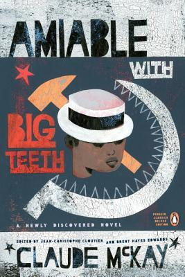 Amiable with Big Teeth by Jean-Christophe Cloutier, Brent Hayes Edwards, Claude McKay
