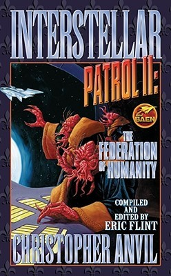 Interstellar Patrol II: The Federation of Humanity by Christopher Anvil