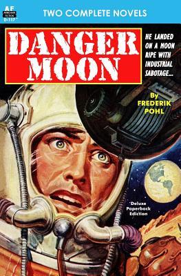 Danger Moon & The Hidden Universe by Frederik Pohl, Ralph Milne Farley
