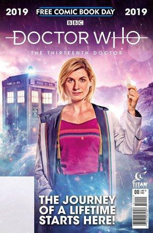 Doctor Who: The Thirteenth Doctor, #0 by Giorgia Sposito, Tracy Bailey, Jody Houser, Valeria Favoccia, Roberta Ingranata