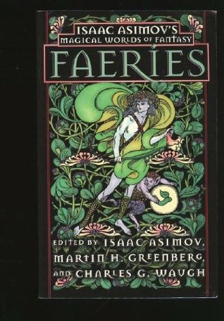 Faeries (Magical Worlds of Fantasy) by Martin Harry Greenberg, Isaac Asimov, Charles G. Waugh