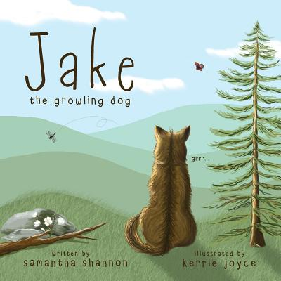 Jake the Growling Dog: A Children's Book about the Power of Kindness, Celebrating Diversity, and Friendship by Samantha Shannon