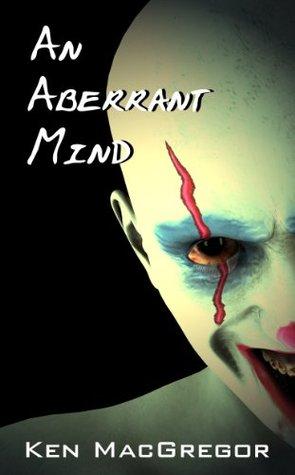 An Aberrant Mind by Ken MacGregor