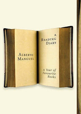 A Reading Diary: A Year Of Favourite Books by Alberto Manguel