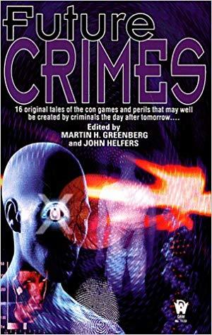 Future Crimes by Ed Gorman, John Helfers, Martin H. Greenberg