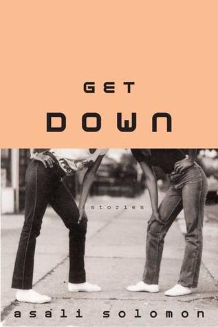 Get Down by Asali Solomon