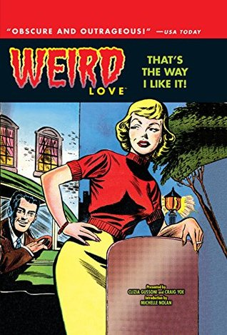 WEIRD Love Vol. 2: That's The Way I Like It by Various, Iger Shop, Bob Powell, Bill Ward, Ogden Whitney