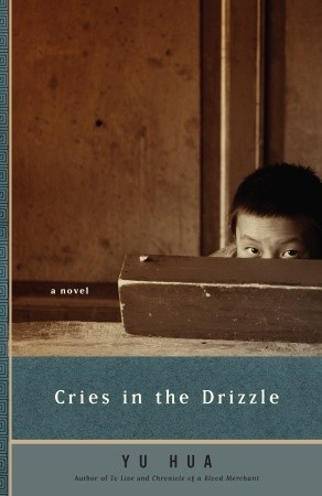 Cries in the Drizzle by Allan H. Barr, Yu Hua