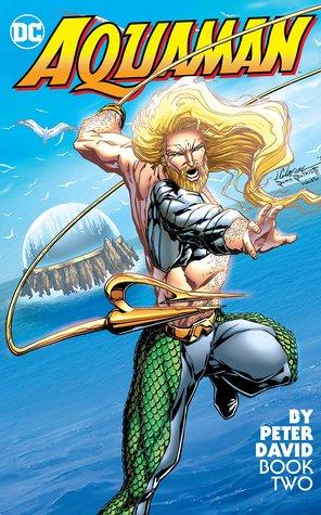 Aquaman by Peter David Book Two by Alan Caldwell, Joe St. Pierre, Jake Jacobsen, Jim Calafiore, Peter David, Phil Jimenez, Martin Egeland, Casey Jones