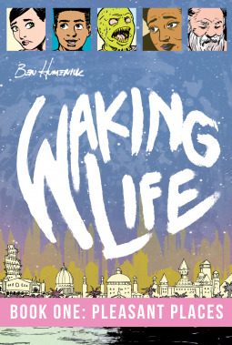 Waking Life 1: Pleasant Places by Ben Humeniuk, Sean E. Williams