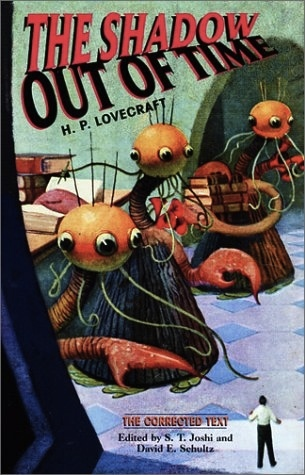 The Shadow Out of Time by David E. Schultz, S.T. Joshi, H.P. Lovecraft
