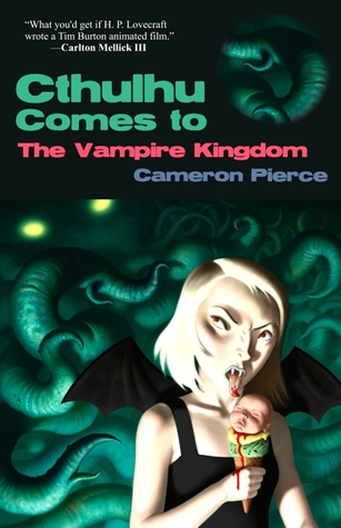 Cthulhu Comes to the Vampire Kingdom by Cameron Pierce