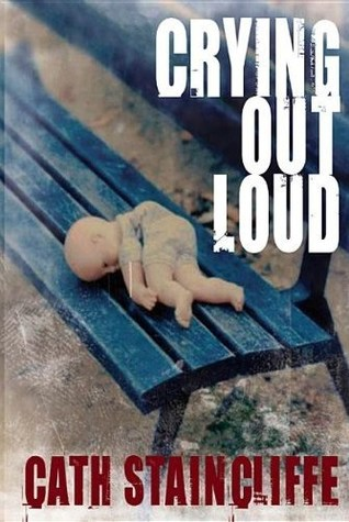 Crying Out Loud by Cath Staincliffe