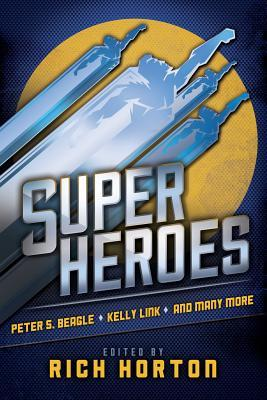 Superheroes by Peter S. Beagle, Rich Horton, Kelly Link
