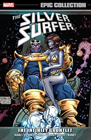 Silver Surfer Epic Collection Vol. 7: The Infinity Gauntlet by Gavin Curtis, Tom Raney, Todd Smith, Ron Marz, Susan Kennedy, Steve Carr, Ron Lim