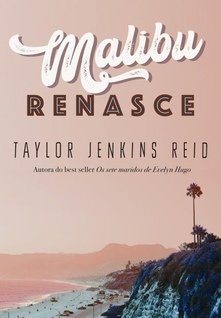 Malibu Renasce by Taylor Jenkins Reid