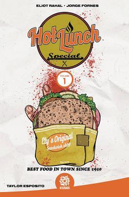 Hot Lunch Special Vol 1 by Mike Marts, Eliot Rahal, Jorge Fornes