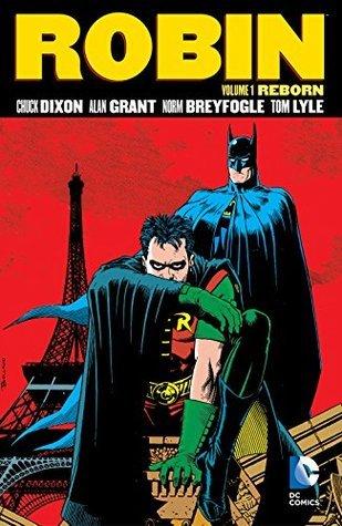 Robin Vol. 1: Reborn by Tom Lyle, Chuck Dixon, Alan Grant, Norm Breyfogle