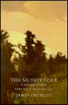Muddy Fork & Other Things by James Crumley