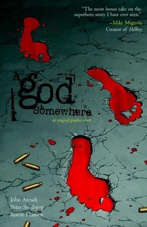 A God Somewhere by Peter Snejbjerg, John Arcudi