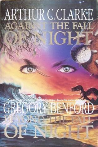 Against the Fall of Night / Beyond the Fall of Night by Gregory Benford, Arthur C. Clarke