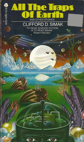 All the Traps of Earth by Clifford D. Simak