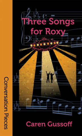 Three Songs for Roxy by Caren Gussoff