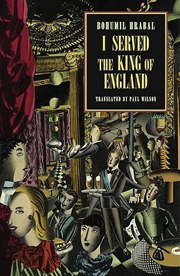 I Served the King of England by Paul Wilson, Bohumil Hrabal