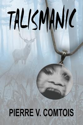 Talismanic by Pierre V. Comtois