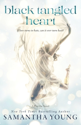 Black Tangled Heart: A Play On Novel by Samantha Young