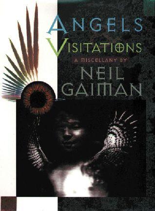 Angels and Visitations: A Miscellany by Jill K. Schwarz, Bill Sienkiewicz, Stephen R. Bissette, Charles Vess, Michael Zulli, P. Craig Russell, Neil Gaiman