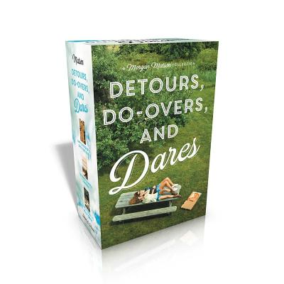Detours, Do-Overs, and Dares -- A Morgan Matson Collection: Amy & Roger's Epic Detour; Second Chance Summer; Since You've Been Gone by Morgan Matson