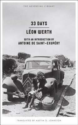 33 Days: A Memoir by Austin D. Johnson, Léon Werth, Antoine de Saint-Exupéry