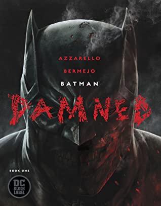Batman: Damned #1 by Brian Azzarello, Lee Bermejo