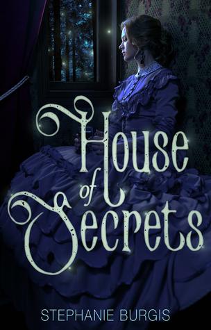 House of Secrets by Stephanie Burgis