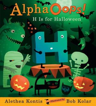 AlphaOops: H Is for Halloween by Bob Kolar, Alethea Kontis