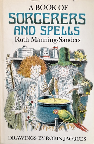 A Book of Sorcerers and Spells by Robin Jacques, Ruth Manning-Sanders